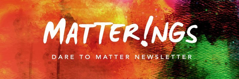 MATTERINGS Newsletter- November 2020